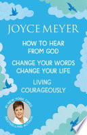 Joyce Meyer  How to Hear from God  Change Your Words Change Your Life  Living Courageously