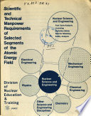 Scientific And Technical Manpower Requirements Of Selected Segments Of The Atomic Energy Field