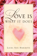 Love Is What It Does