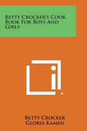 Betty Crocker s Cook Book for Boys and Girls Book PDF