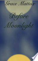 Before Moonlight