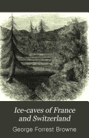 Ice-Caves of France and Switzerland