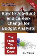 The Truth About Budget Analysts – How to Job-Hunt and Career-Change for Budget Analysts – The Facts You Should Know