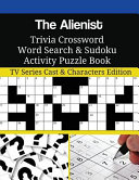 The Alienist Trivia Crossword Word Search and Sudoku Activity Puzzle Book Book