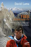 Free. Il Cerro Torre e io