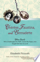 Th  r  se  Faustina  and Bernadette