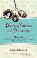 Thérèse, Faustina, and Bernadette Pdf/ePub eBook