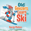 Old Geezers Can Learn to Ski