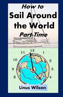 How to Sail Around the World Part Time