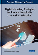 Digital Marketing Strategies for Tourism  Hospitality  and Airline Industries