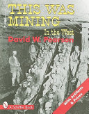 This was Mining in the West