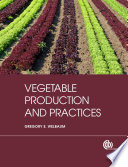 """Vegetable Production and Practices"" by Gregory E Welbaum"