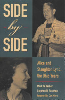 Side by side : Alice and Staughton Lynd, the Ohio years / Mark W. Weber, Stephen H. Paschen.