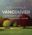 Ross Penhall's Vancouver, Surrounding Areas and Places That Inspire Pdf