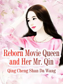 Reborn Movie Queen and Her Mr  Qin