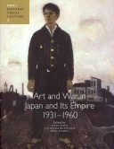 Art and War in Japan and Its Empire, 1931-1960