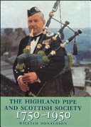 The Highland Pipe and Scottish Society  1750 1950