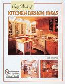 Big Book of Kitchen Design Ideas