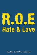 R O E Hate   Love