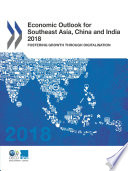 Economic Outlook for Southeast Asia, China and India 2018 Fostering Growth through Digitalisation