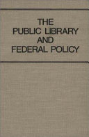 The Public Library and Federal Policy Book