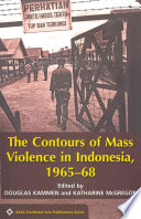 The Contours of Mass Violence in Indonesia, 1965-68