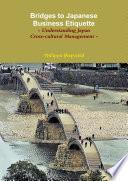 Bridges To Japanese Business Etiquette Understanding Japan Cross Cultural Management Couverture Souple