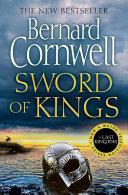 Sword of Kings  the Last Kingdom Series  Book 12