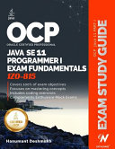 Ocp Oracle Certified Professional Java Se 11 Programmer I Exam Fundamentals 1z0 815