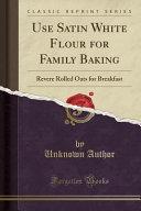 Use Satin White Flour for Family Baking