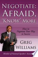 Negotiate  Afraid   Know  More