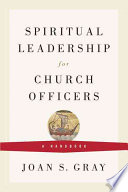 Spiritual Leadership for Church Officers Book PDF