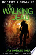 Robert Kirkman s The Walking Dead  Descent