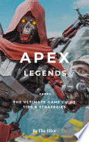 APEX LEGENDS   THE PLAYERS GUIDE