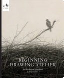 Beginning Drawing Atelier Book PDF