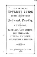 Robertson s Tourist s Guide to the Beautiful   Romantic Scenery of Lochlomond Loch Tay and Glencoe