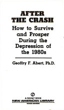 After the Crash  How to Survive and Prosper During the Depression of the 1980s