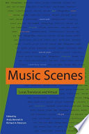 """""""Music Scenes: Local, Translocal and Virtual"""" by Andy Bennett, Richard A. Peterson"""