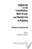Judgments on the Constitution, Rule of Law, and Martial Law in Pakistan