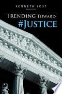 Trending Toward Justice