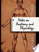 Notes on Anatomy and Physiology