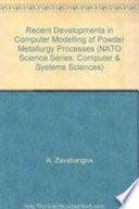Recent Developments in Computer Modeling of Powder Metallurgy Processes
