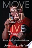 Move Better Eat Smarter Live Happier
