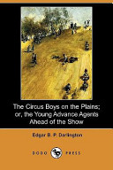 The Circus Boys On The Plains Or The Young Advance Agents Ahead Of The Show Dodo Press