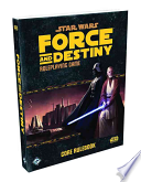 Star Wars Force and Destiny Rpg - Core Rulebook