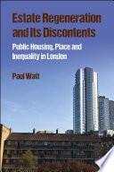 Estate Regeneration and Its Discontents