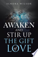 Awaken and Stir up the Gift of Love Book