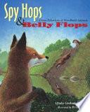 Spy Hops & Belly Flops