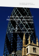 A History of Socially Responsible Business, c.1600–1950