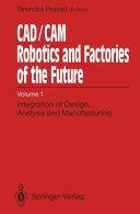 CAD CAM Robotics and Factories of the Future